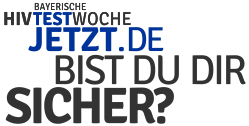 Bayerische HIV Testwoche - Bist Du Dir sicher?